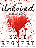 Unloved, a love story (English Edition)