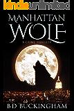 Manhattan Wolf 1: A Supernatural Crime Thriller (Manhattan Wolf (MW))