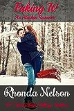 FAKING IT!: An Alaskan Romance