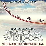 Randi Glazer's Pearls of Wisdom for the Business