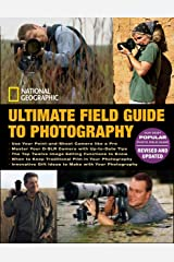 National Geographic Ultimate Field Guide to Photography: Revised and Expanded (Photography Field Guides) Paperback