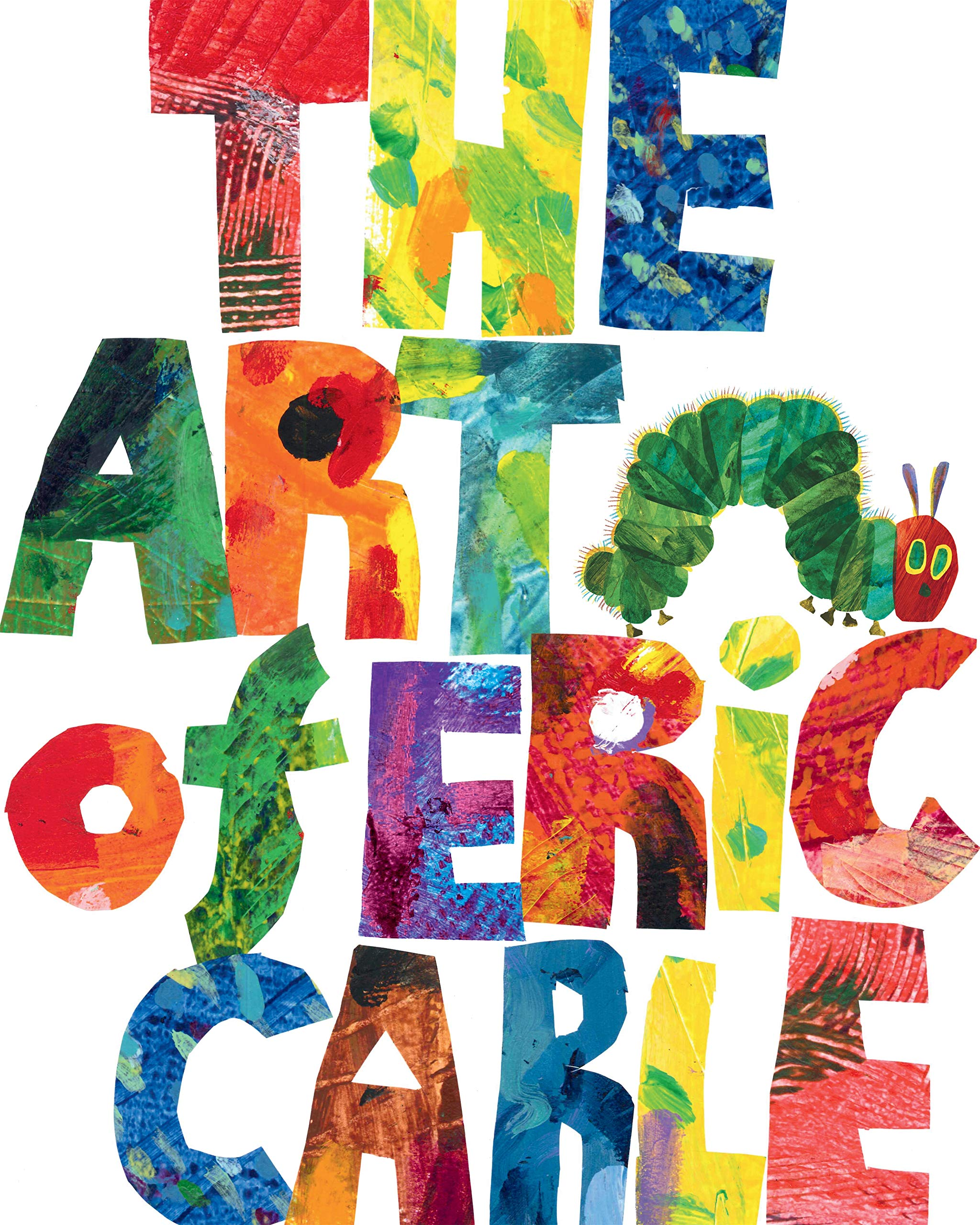 The Art of Eric Carle (The World of Eric Carle): Carle, Eric, Carle, Eric: 9781984813404: Amazon.com: Books