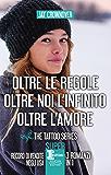 Oltre le regole - Oltre noi l'infinito - Oltre l'amore (eNewton Narrativa)