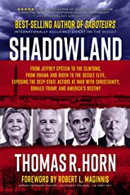Shadowland: From Jeffrey Epstein to the Clintons, from Obama and Biden to the Occult Elite: Exposing the Deep-State Actors a