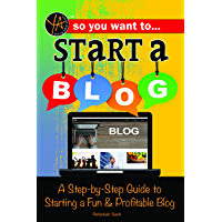 So You Want to Start a Blog: A