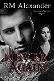 Never Again: A Prequel Short Story (Dangerous Secrets, a Romantic Suspense series Book 1)