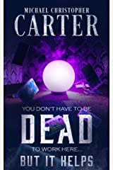 You Don't Have to be DEAD to Work Here... But it Helps: A Supernatural Novella (Paranormal Tales from Wales) Kindle Edition