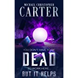 You Don't Have to be DEAD to Work Here... But it Helps: A Supernatural Novella (Paranormal Tales from Wales)