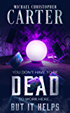 You Don't Have to be DEAD to Work Here... But it Helps: A Supernatural Novella (Paranormal Tales from Wales Book 1)