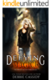 Defying Magick: an Urban Fantasy Novel (The Witch Blood Chronicles Book 2)