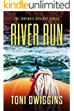 River Run: A Mystery Thriller Adventure (The Forensic Geology Series Book 5)