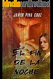 El Fin de la Noche (Spanish Edition)