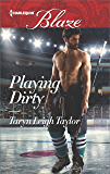 Playing Dirty (Harlequin Blaze)