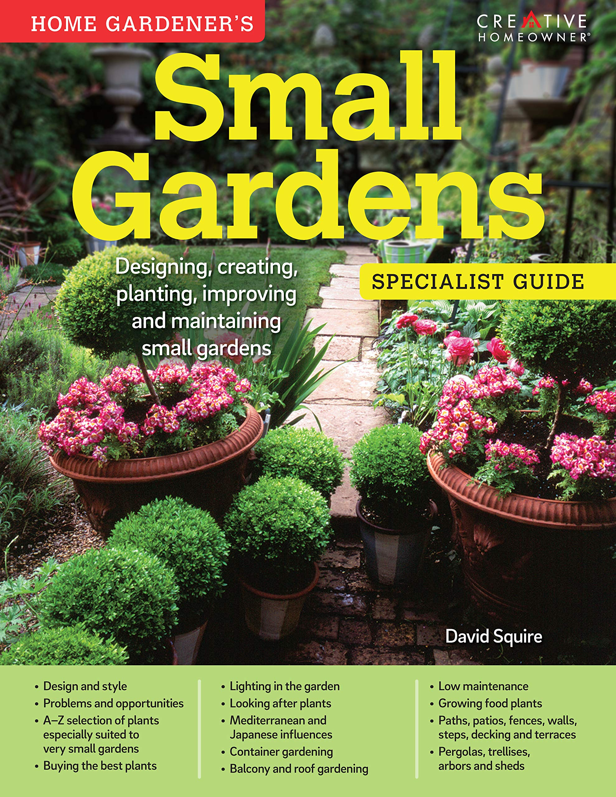 Home Gardener S Small Gardens Designing Creating Planting