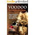 Voodoo: Voodoo History, Beliefs, Elements, Strains or Schools, Practices, Myths and Facts. An Introductory Guide