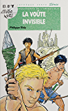 Les conquérants de l'impossible : La Voûte invisible