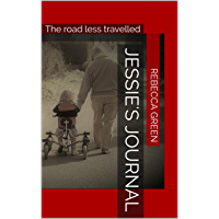 Jessie's Journal: The road less travelled (English Edition)