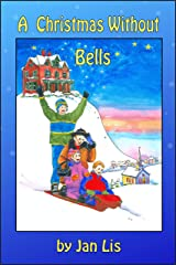 A CHRISTMAS WITHOUT BELLS Kindle Edition