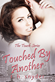 Touched By Another (The Touch Series, #3)