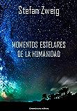 Momentos estelares de la humanidad (Spanish Edition)