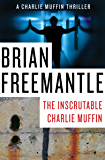 The Inscrutable Charlie Muffin (The Charlie Muffin Series)