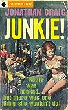 Junkie! (1952) (PlanetMonk Pulps Book 2)