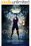 Guardian of the Grail (Immortal Blood Book 1) (English Edition)