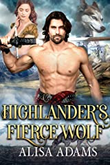 Highlander's Fierce Wolf: A Scottish Medieval Historical Romance (Beasts Of The Highlands Book 4) Kindle Edition
