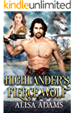 Highlander's Fierce Wolf: A Scottish Medieval Historical Romance (Beasts Of The Highlands Book 4)
