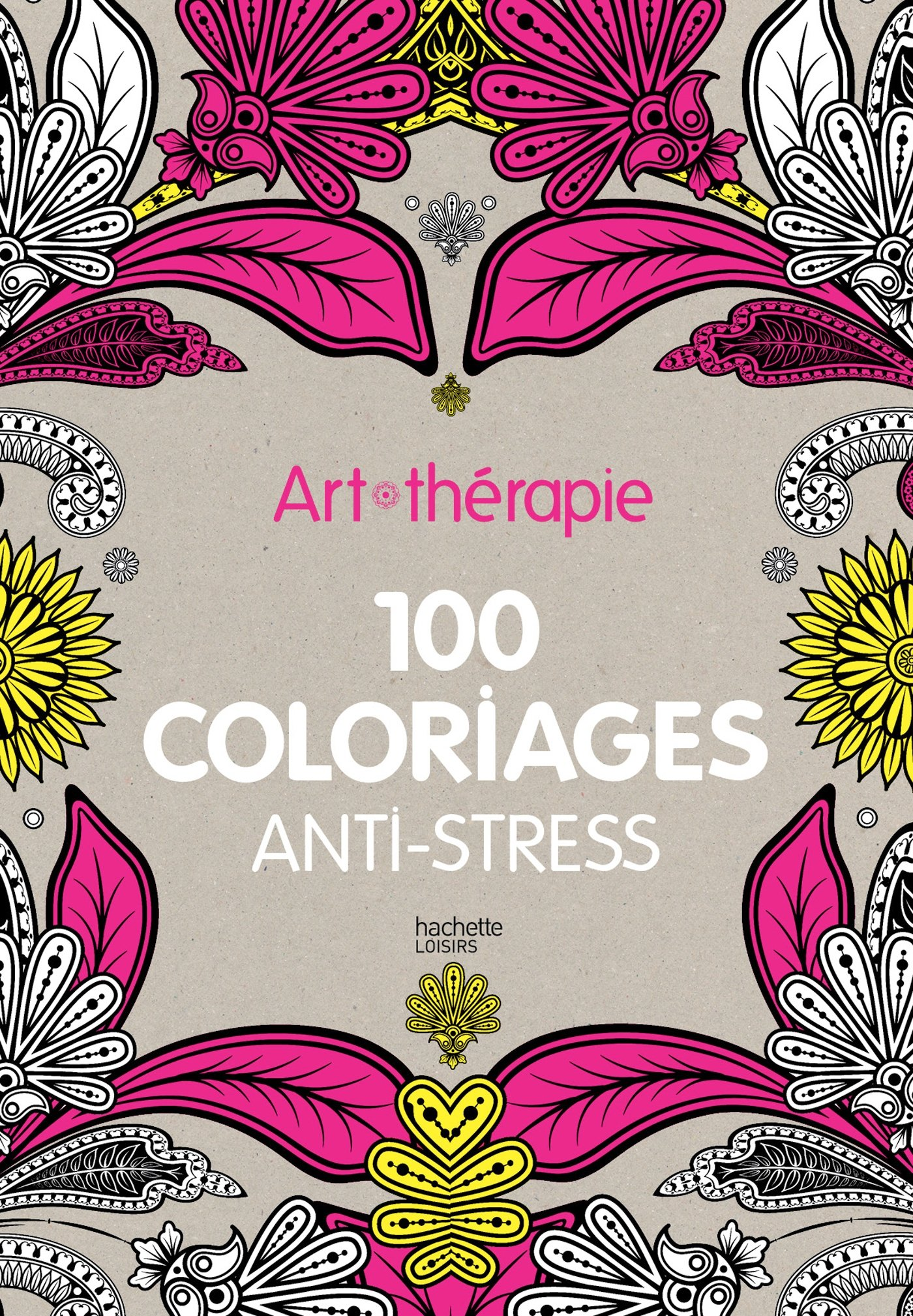 Art thearapie 100 coloriages anti stress French Edition Collectif Amazon Books