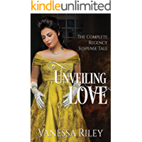 Unveiling Love: Regency Romance: Complete Edition - All