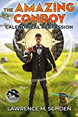 Calendrical Regression (the Amazing Conroy Book 3) Kindle Edition