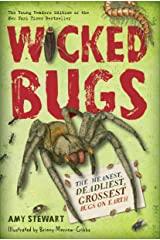 Wicked Bugs (Young Readers Edition): The Meanest, Deadliest, Grossest Bugs on Earth Kindle Edition