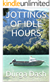 JOTTINGS OF IDLE HOURS
