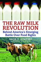 The Raw Milk Revolution: Behind America's Emerging Battle over Food Rights Paperback