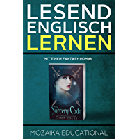 Englisch Lernen: Mit einem Fantasy Roman (Learn English for German Speakers - Fantasy Novel edition 1)