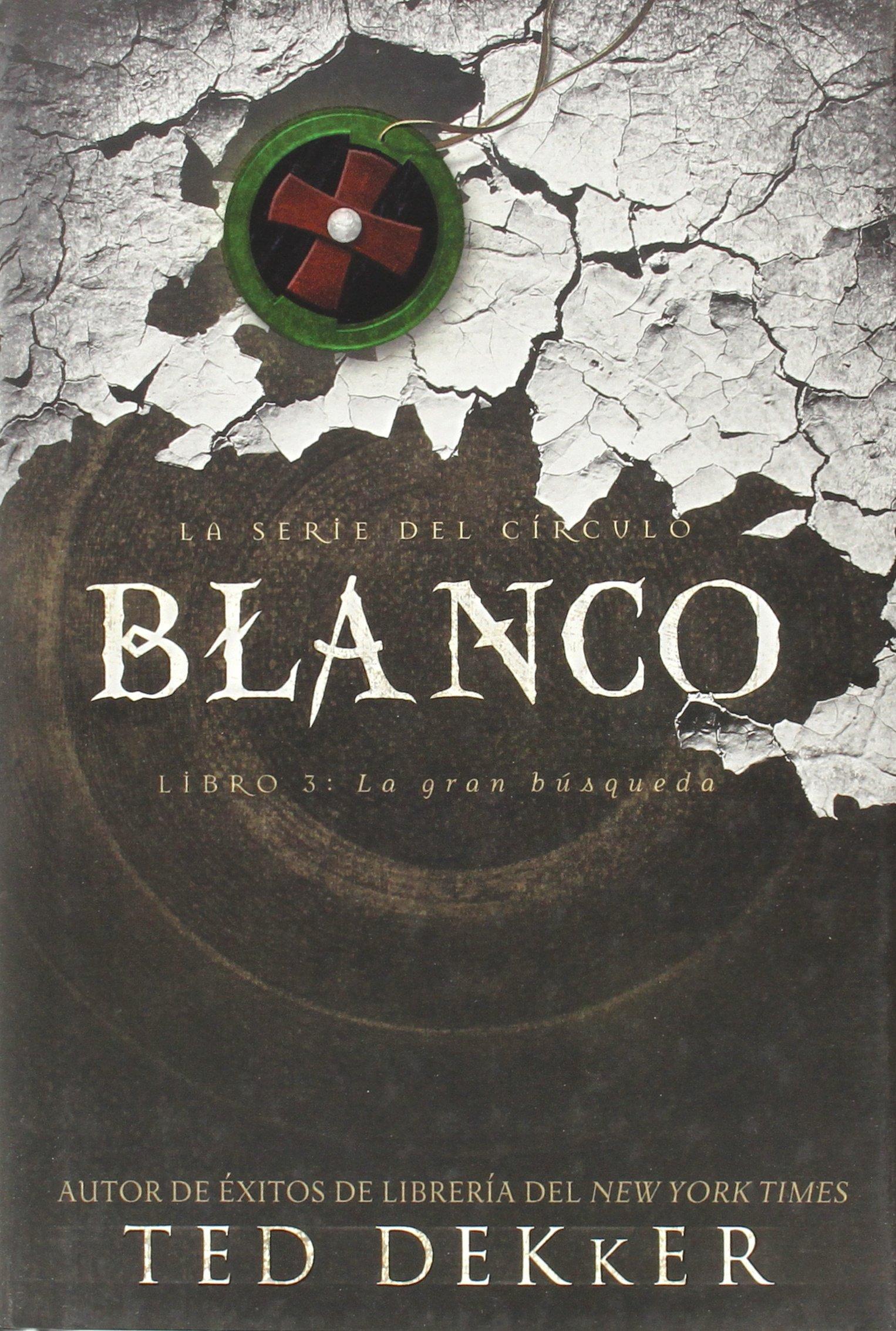 Blanco (La Serie Del Circulo) (Spanish Edition): Ted Dekker: 9781602552166:  Amazon.com: Books