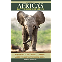 Africa's Top Wildlife Countries: Safari Planning Guide to Botswana, Kenya, Namibia, South Africa, Rwanda, Tanzania, Uganda, Zambia and Zimbabwe
