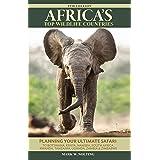 Africa's Top Wildlife Countries: Safari Planning Guide to Botswana, Kenya, Namibia, South Africa, Rwanda, Tanzania, Uganda, Z