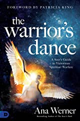 The Warrior's Dance: A Seer's Guide to Victorious Spiritual Warfare Kindle Edition
