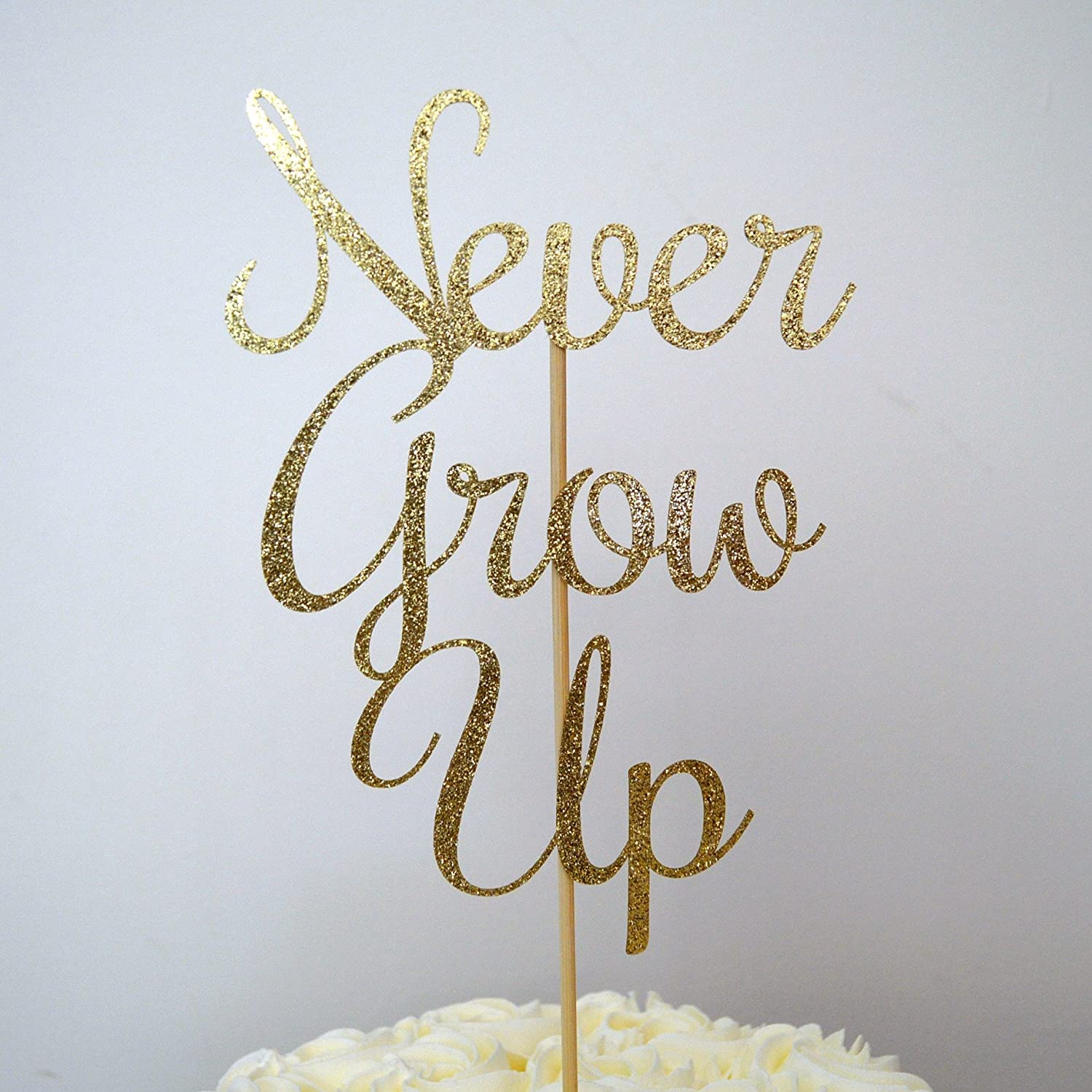 Never Grow Up Gold Glitter Paper Birthday Cake Topper
