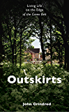 Outskirts: Living Life on the Edge of the Green Belt