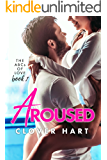 Aroused (The ABCs of Love Book 1)