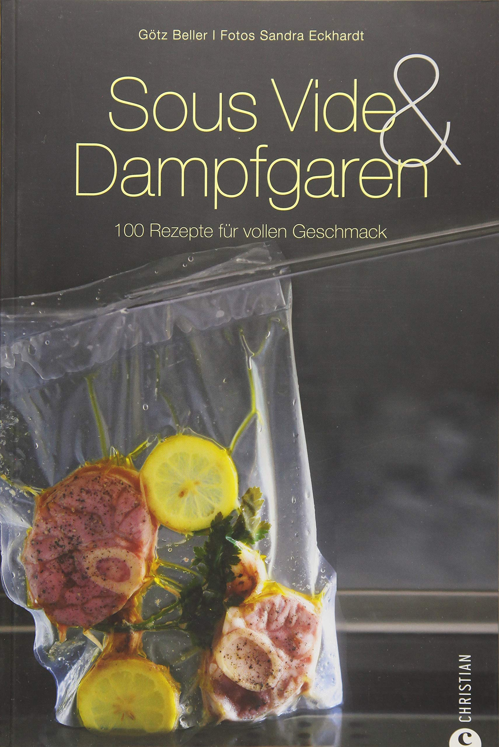 Sous-Vide & Dampfgaren: 100 Rezepte fr vollen Geschmack: Amazon.es: Beller, Gtz, Eckhardt, Sandra: Libros en idiomas extranjeros