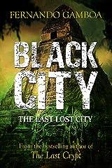 BLACK CITY: The Last Lost City (Ulysses Vidal Adventure Series Book 2) Kindle Edition