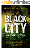 BLACK CITY: The Last Lost City (Ulysses Vidal Adventure Series Book 2)