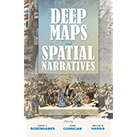 Deep Maps and Spatial Narratives (The Spatial Humanities) (English Edition)