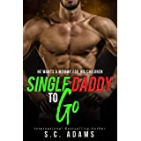 Single Daddy To Go: A Holiday Bad Boy Romance