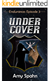 Under Cover (Endurance Book 3)