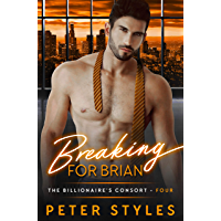Breaking For Brian (The Billionaire's Consort Book 4) (English Edition)